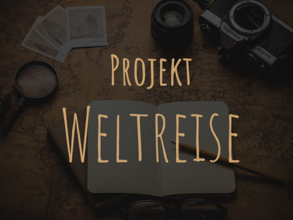Projekt Weltreise mit Expeditionsmobil
